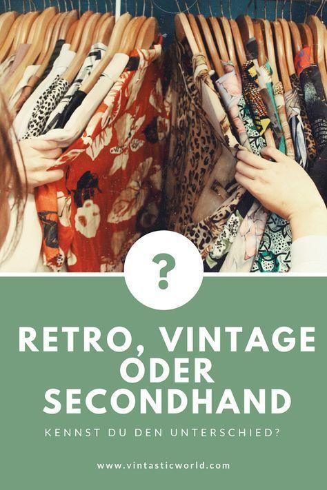 Was Ist Der Unterschied Zwischen Retro Vintage Und Secondhand E