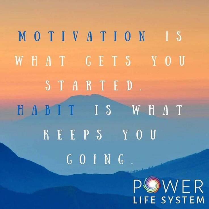 """#motivation is what gets you started. #habit is what keeps you going."" #powerlifesystem"