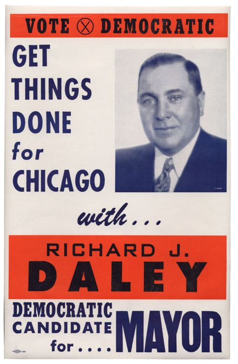 Campaign poster for Richard J. Daley, Democratic candidate for mayor of Chicago, Illinois, #1955. This was Daley's first mayoral campaign. ICHi-40905