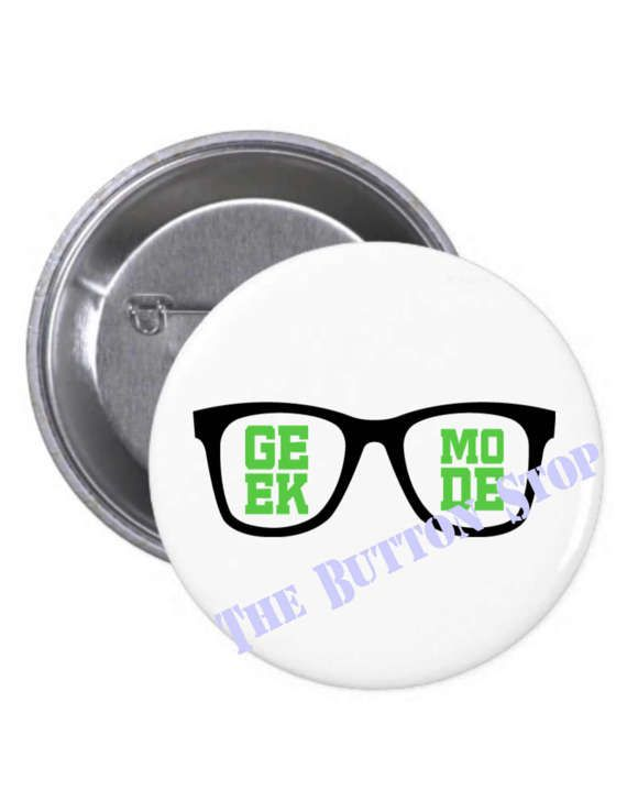 Check out this item in my Etsy shop https://www.etsy.com/listing/502207612/geek-mode-black-glasses-pinback-button
