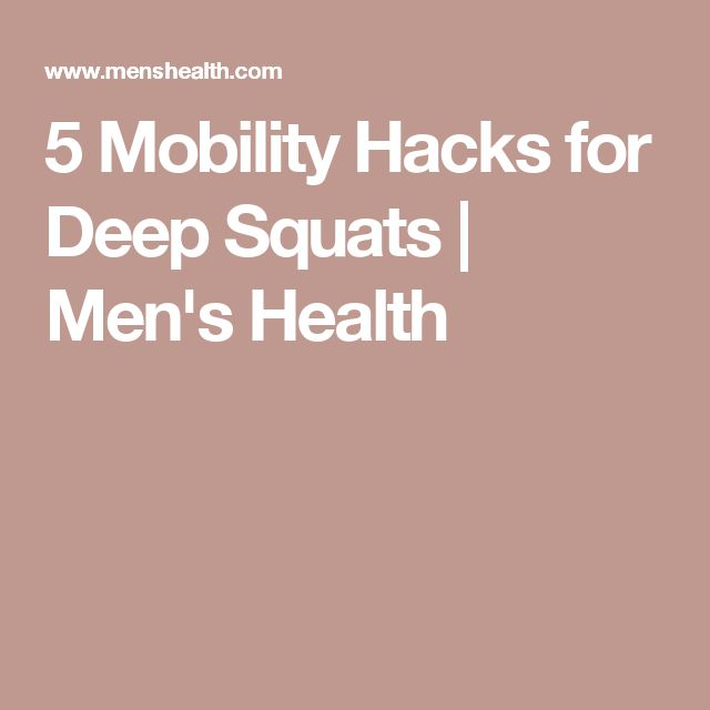 5 Mobility Hacks for Deep Squats | Men's Health