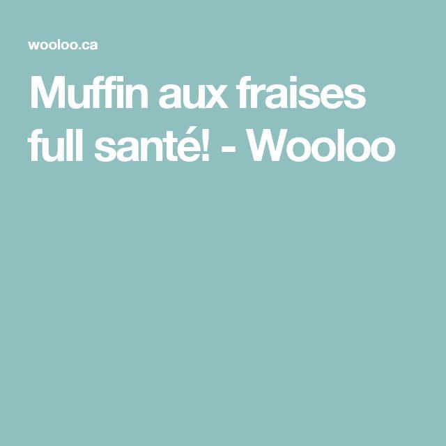 Muffin aux fraises full santé! - Wooloo