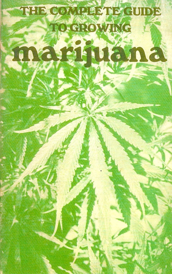 Funny, I had this book in the early 70's. You have to start Gardening Somewhere :) The Complete Guide to Growing Marijuana Vintage Reprint