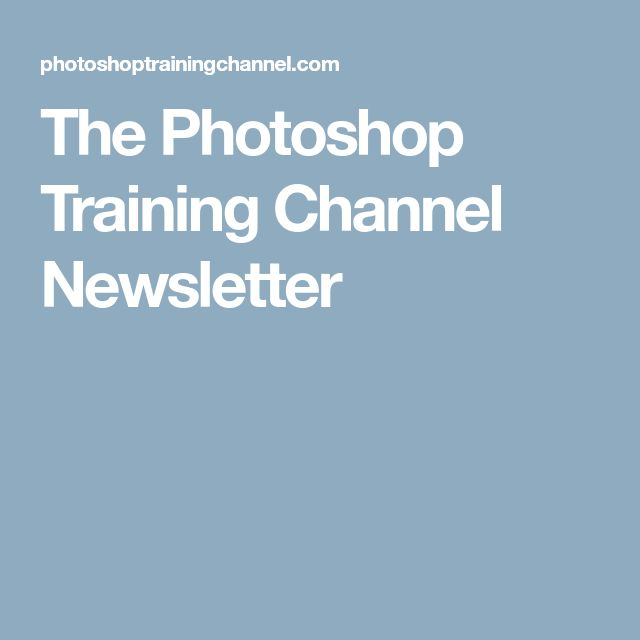 The Photoshop Training Channel Newsletter
