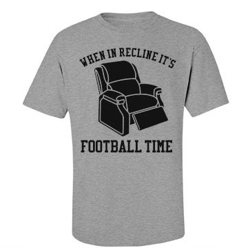 Dad's Funny Football Game Day Reclining Shirt | When in recline it is football time! Graphic t-shirt for a funny football Dad. Cool for a Father's Day gift and for football season lounging. #football #fathersday #gameday