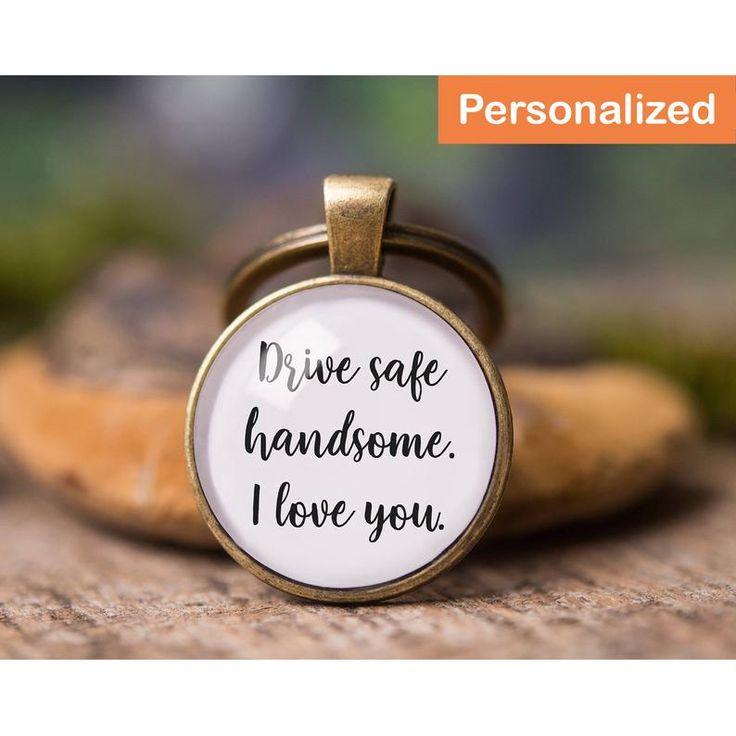 Personalized car key chain, new car gift, boyfriend gift, gift for men, love gift, birthday gift for him, men gift. Drive safe handsome