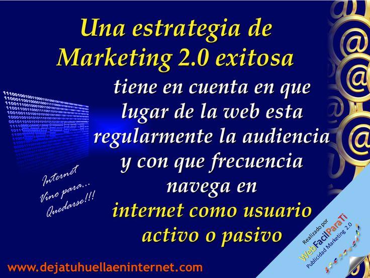 Para que una estrategia de marketing 2.0 sea exitosa, es necesario tener en cuenta a quien va dirigido el mensaje y cuales son sus requerimientos