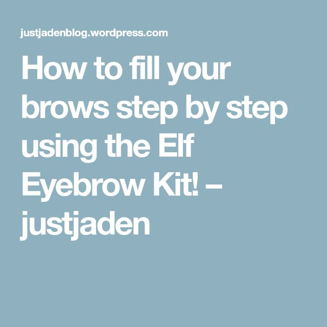 How to fill your brows step by step using the Elf Eyebrow Kit! – justjaden