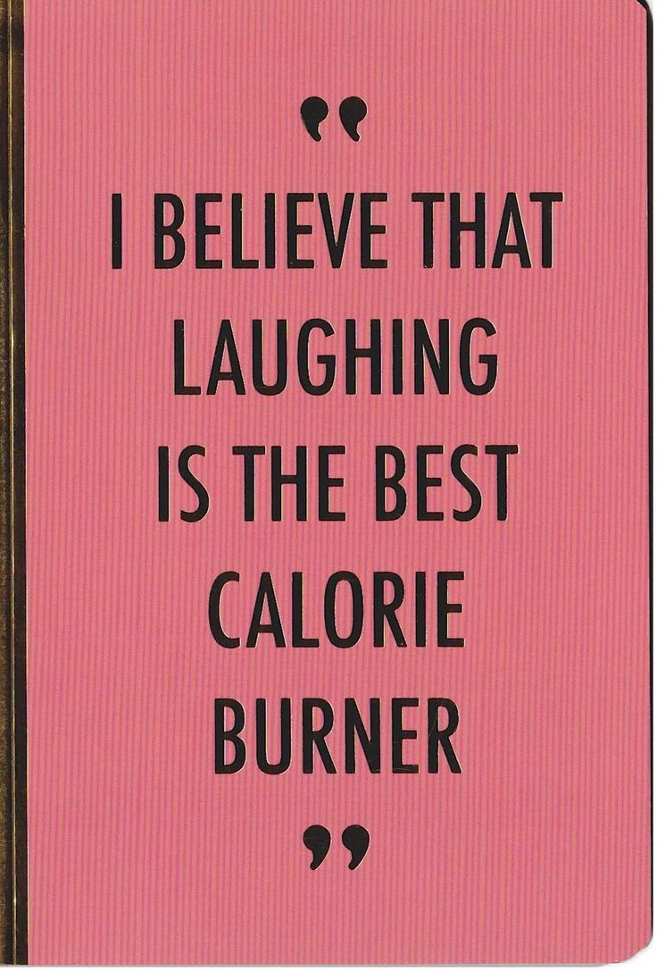 I Believe That Laughing is the best calorie burner - Notebook available now @ Li'l Treasures $5.50 with free postage