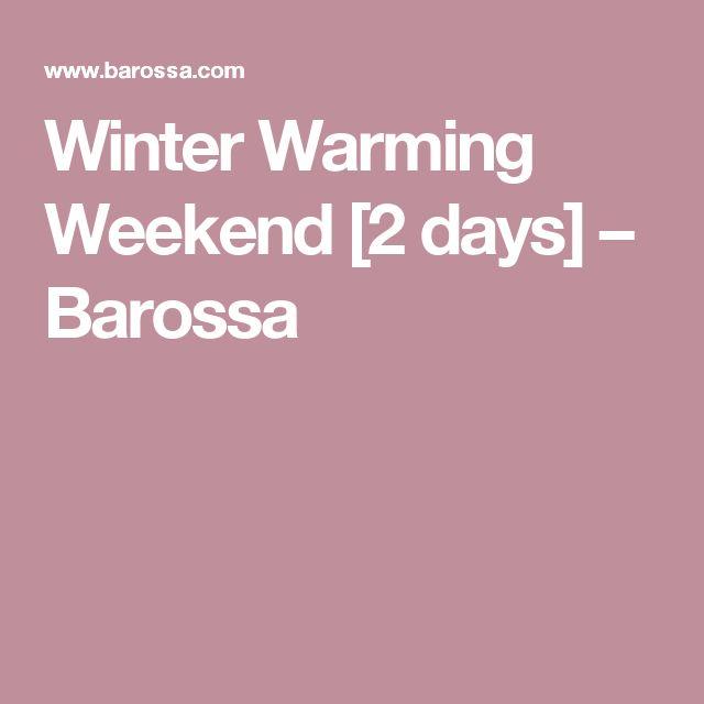 Winter Warming Weekend [2 days] – Barossa