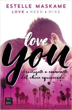 """""""You 1. Love you"""" de Estelle Maskame Una chica corriente de Oregon.  Un viaje a Los Ángeles para conocer a la nueva familia de su padre. Un hermanastro problemático y muy atractivo. Muchas tensión y un amor desesperadamente irracional.  Signatura:  J-N MAS you"""