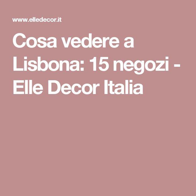 Cosa vedere a Lisbona: 15 negozi - Elle Decor Italia