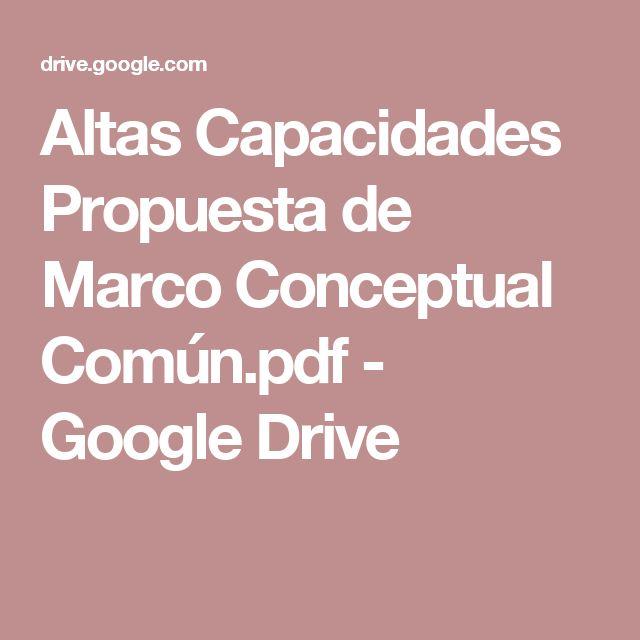 Altas Capacidades Propuesta de Marco Conceptual Común.pdf - Google Drive