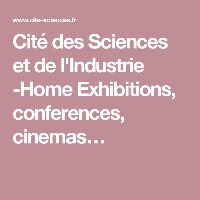 Cité des Sciences et de l'Industrie -Home Exhibitions, conferences, cinemas…