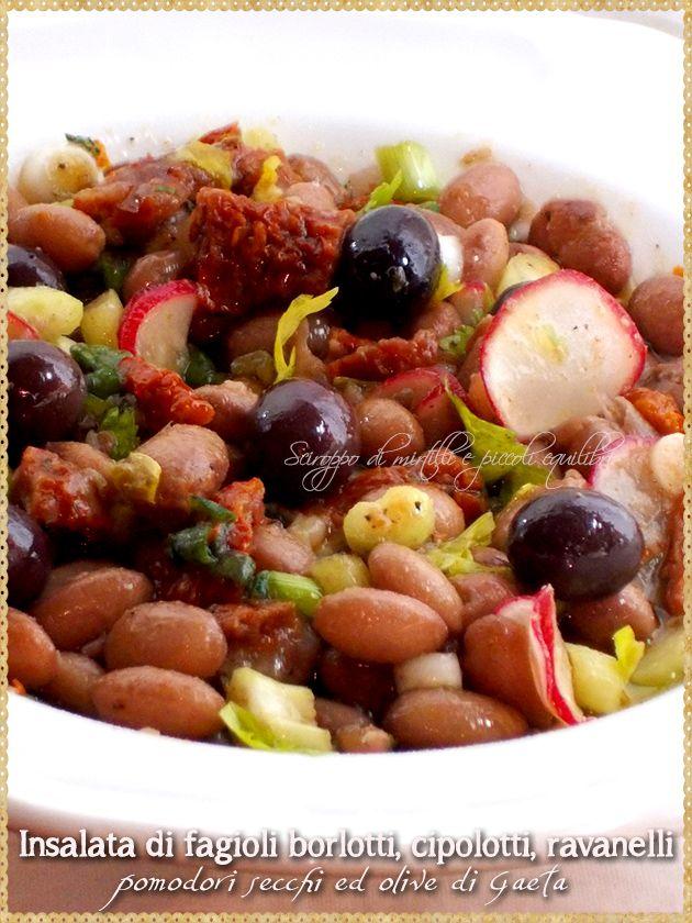 Insalata di fagioli borlotti, cipolotti, ravanelli, pomodori secchi ed olive di Gaeta