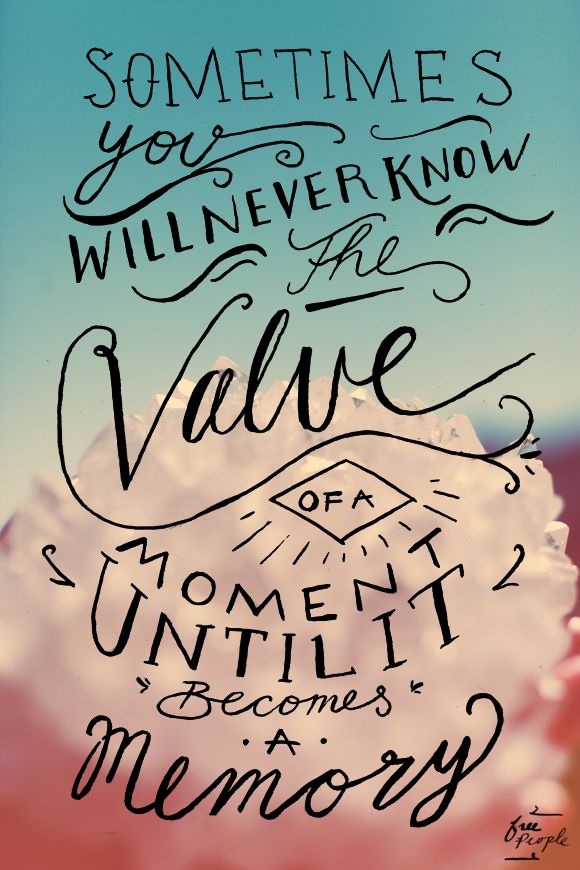 Monday Quote: Value Of A Moment