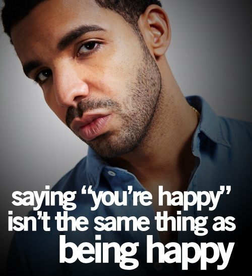 drake quotes | TumblrQuotes 3, Quotes Pin, Drake Quotes, Being Happy ...
