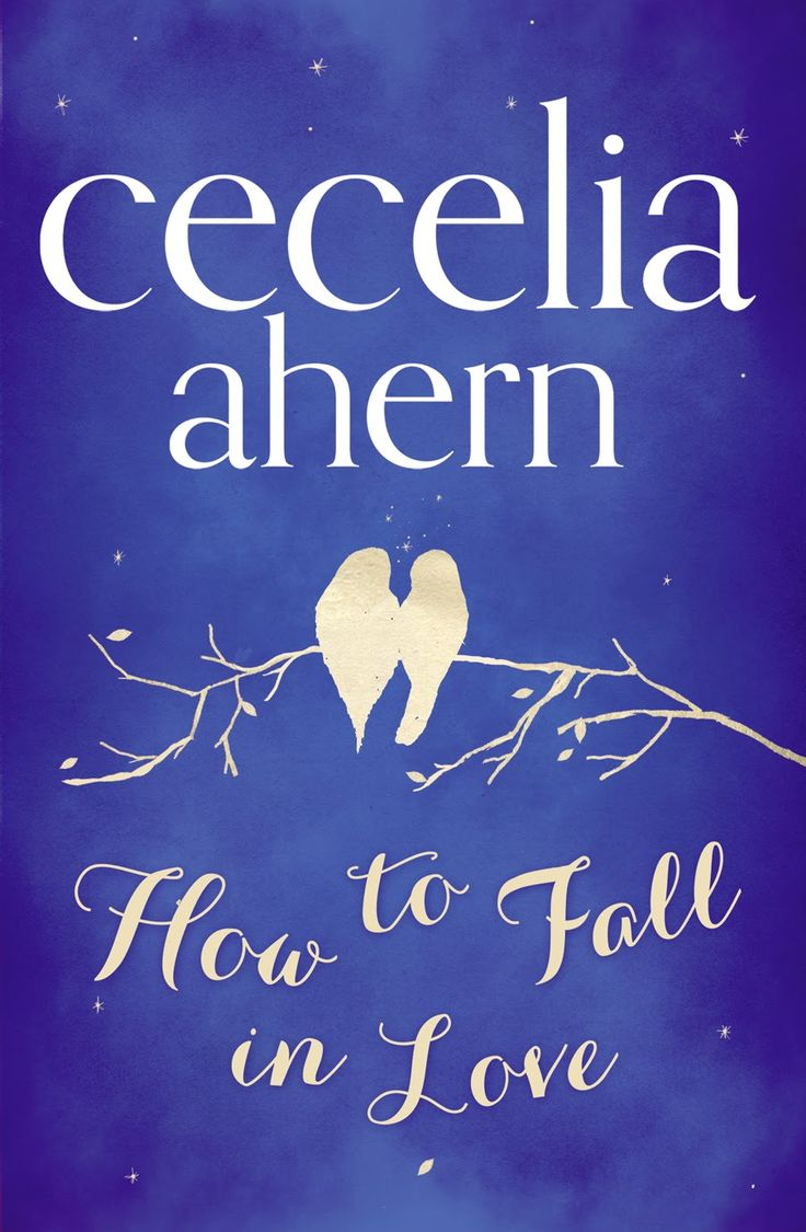 How To Fall In Love By Cecilia Ahern