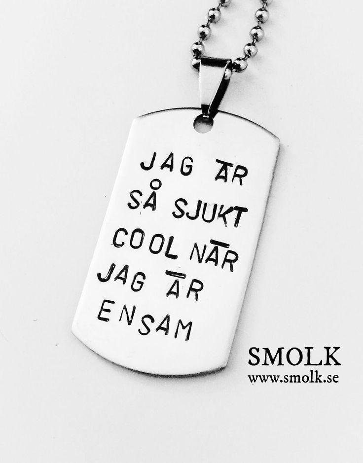 JAG ÄR SÅ SJUKT COOL NÄR JAG ÄR ENSAM via SMOLK -Handstamped jewelry with a twist. Click on the image to see more!