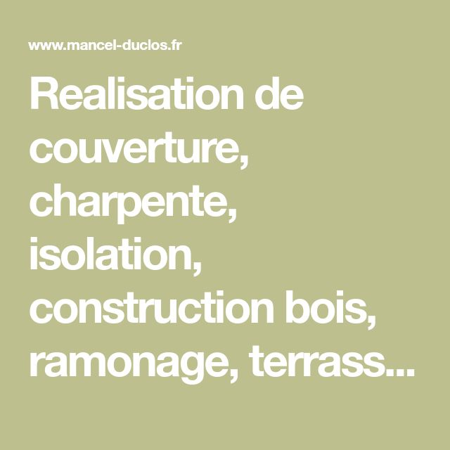 Realisation de couverture, charpente, isolation, construction bois - Cout Renovation Electricite Maison