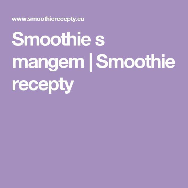 Smoothie s mangem | Smoothie recepty