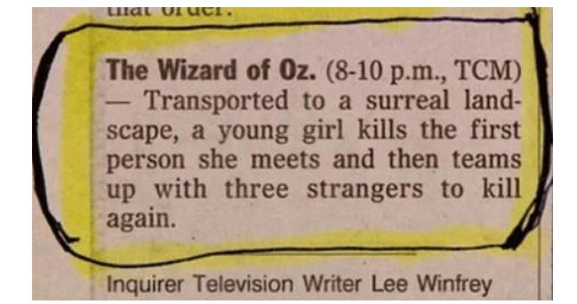 A Skewed but Accurate Synopsis of 'The Wizard of Oz' That Makes Dorothy Sound Like a Serial Killer