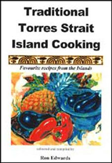 Torres Strait - Traditional Torres Strait Island Cooking - Book Learn to cook like a Torres Strait Islander! What a great way to celebrate this aspect of Australian culture. With more than 80 pages of authentic Torres Strait Island recipes, including rice and damper, smoked fish and curries, you'll soon be bringing some Torres Strait Island cuisine into your school, child care centre or home. Sharing some Torres Srait Island food is also a great way to celebrate Mabo Day on June 3 each year.