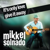 It's Only Love Give It Away, Mikkel Solnado