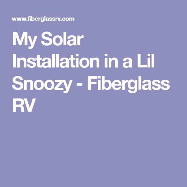 My Solar Installation in a Lil Snoozy - Fiberglass RV