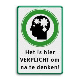 Verkeersbord groen/wit/zwart - Nadenken - Grappige verkeersborden - Verkeersbord op maat | Informatiebord.nl