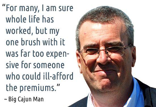 ~ The Big Cajun Man #quotes #insurance