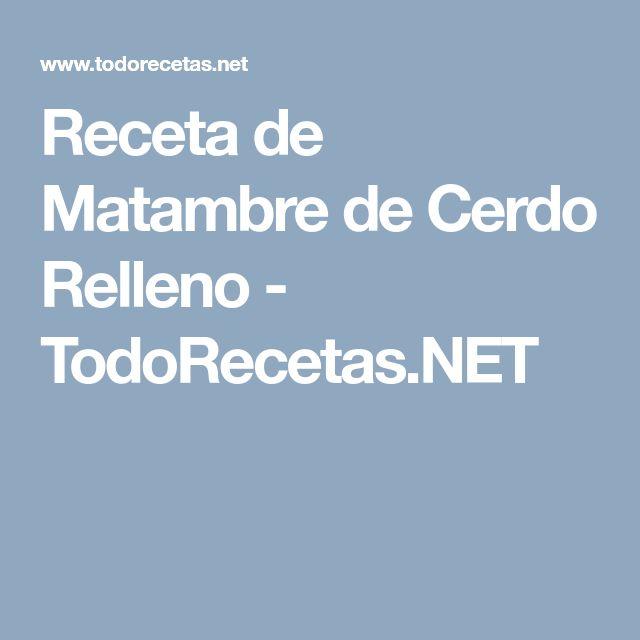 Receta de Matambre de Cerdo Relleno - TodoRecetas.NET