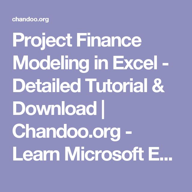 Project Finance Modeling in Excel - Detailed Tutorial & Download   Chandoo.org - Learn Microsoft Excel Online