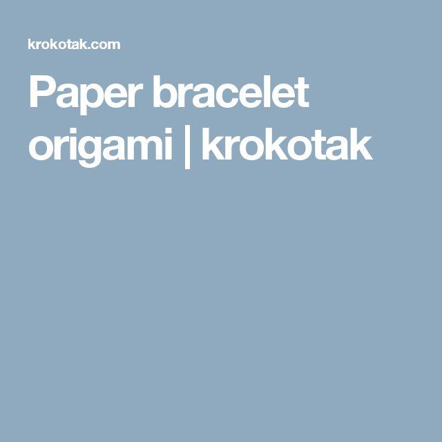 Paper bracelet origami | krokotak