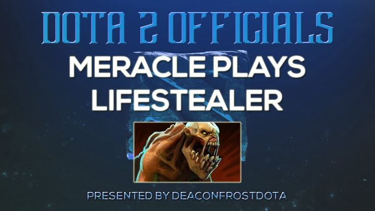 Dota 2 Officials Meracle Plays Lifestealer [1837060998]