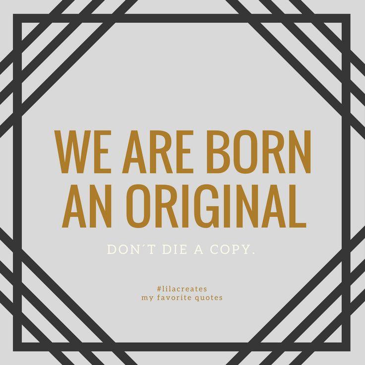 Sei ein Original in einer Welt voller Kopien. Was bedeutet es für dich echt und authentisch zu sein, deinen eigenen Stil zu haben und dich so auszudrücken wie du bist.