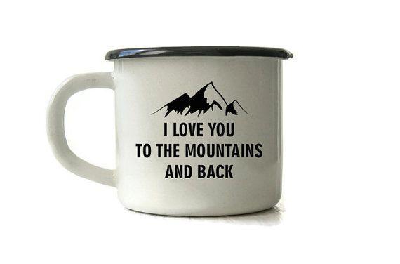 ENAMEL MUG CAMPING MUG Custom Enamel Mug I Love You To The Mountains And by MugYourself
