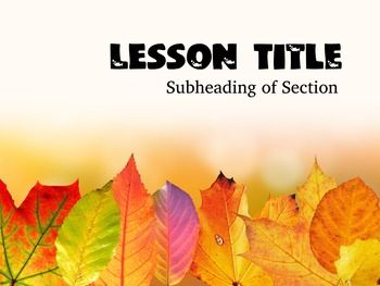 Over 35 original fall theme templates for Powerpoint. Use them for fall themed slideshows, Lesson Plans, Homework Assignments, Bulletin Boards, Powerpoint presentations, Class Videos and more.You must have FIRST have these 2 free fonts downloaded for the text to look right:Touch of Nature and Veleka.
