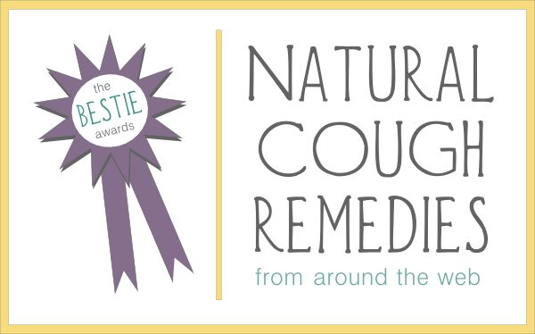 The Bestie Awards: Natural Remedies For Coughs From Around The Web