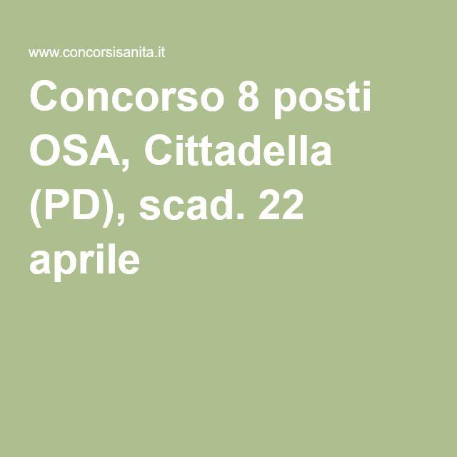 Concorso 8 posti OSA, Cittadella (PD), scad. 22 aprile