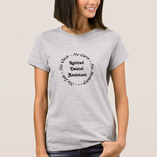Retired Dental Assistant T-Shirt