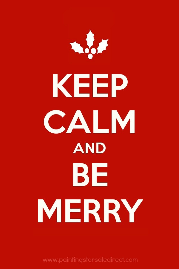 www.paintingsforsaledirect.com Merry Christmas everyone, and remember, Keep Calm and Be Merry :0)