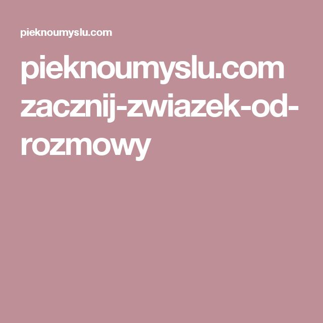 pieknoumyslu.com zacznij-zwiazek-od-rozmowy
