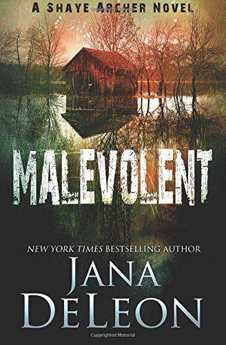 Malevolent (Shaye Archer Series) (Volume 1) by Jana DeLeon