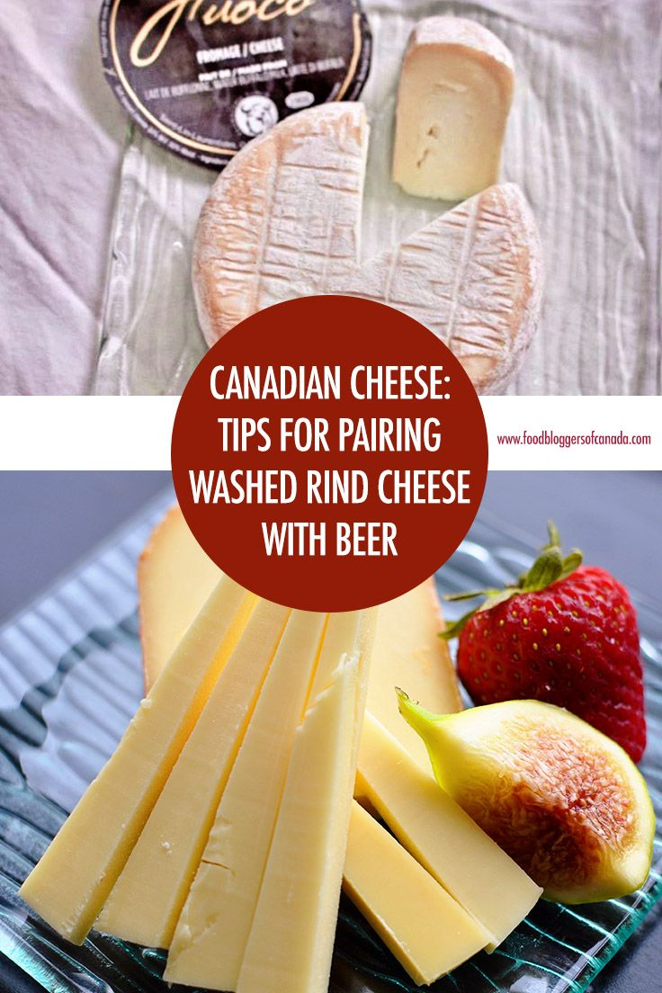Canadian Cheese Washed Rind Cheeses Beer Pairings Canadian Cheese Canadian Food Beer Recipes