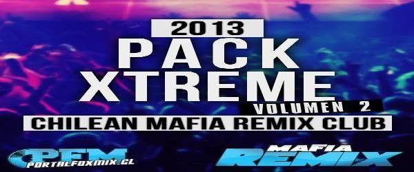 descarga Pack Xtreme II Agosto Chilean Mafia Remix Club 2013 ~ Descargar pack remix de musica gratis | La Maleta DJ gratis online