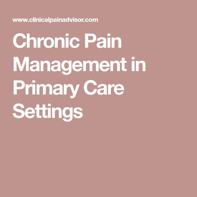 Chronic Pain Management in Primary Care Settings