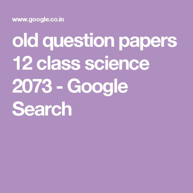 old question papers 12 class science 2073 - Google Search
