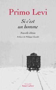 Si c'est un homme. / Primo Levi, 2017 http://bu.univ-angers.fr/rechercher/description?notice=000890176