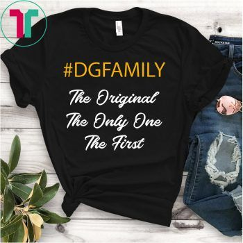 #dgfamily The Original The Only One The First Tee Shirt